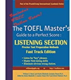 img - for The TOEFL Master's Guide: Listening Section Precise Test Preparation Methods: Fast Track Edition (PraxisGroup International Language Academic Series) book / textbook / text book