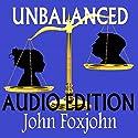 Unbalanced Audiobook by John Foxjohn Narrated by Beth Folsom