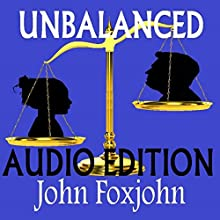 Unbalanced (       UNABRIDGED) by John Foxjohn Narrated by Beth Folsom