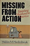 Missing from action: Vanishing manhood in America