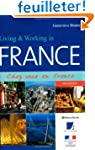 Living & Working in France: Chez Vous...