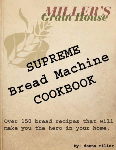 Supreme Bread Machine Book by Donna Miller