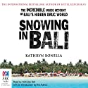 Snowing in Bali: The Incredible Inside Account of Bali's Hidden Drug World (       UNABRIDGED) by Kathryn Bonella Narrated by Nicholas Bell