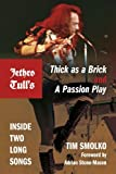 Jethro Tulls Thick as a Brick and a Passion Play: Inside Two Long Songs (Profiles in Popular Music)