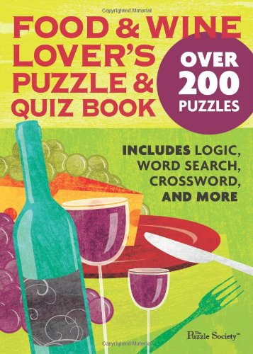Food and Wine Lover's Puzzle and Quiz Book by The Puzzle Society