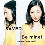 SAVED./Be          mine!(いなり盤)