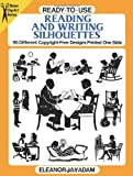 img - for Ready-to-Use Reading and Writing Silhouettes: 95 Different Copyright-Free Designs Printed One Side (Dover Clip Art Ready-to-Use) book / textbook / text book