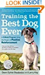 Training the Best Dog Ever: A 5-Week...
