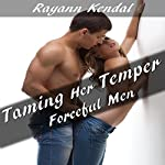 Taming Her Temper: Forced Submission Domestic Discipline | Rayann Kendal