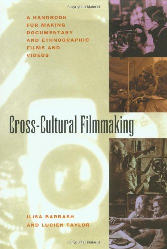 Cross-Cultural Filmmaking: A Handbook for Making...