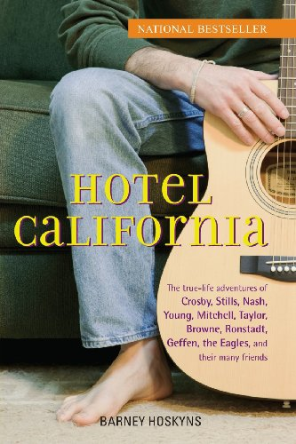 Hotel California: The True-Life Adventures of Crosby, Stills, Nash, Young