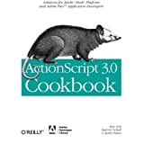 ActionScript 3.0 Cookbook: Solutions for Flash Platform and Flex Application Developersby Joey Lott