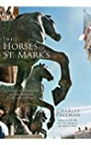 The Horses of St. Mark's: A Story of Triumph in Byzantium, Paris, and Venice