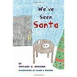 We've Seen Santa (Paperback)By Tiffany A. Higgins        Buy new: $12.27    Customer Rating: