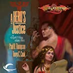 A Hero's Justice: Dragonlance: Ergoth Trilogy, Book 3 (       UNABRIDGED) by Paul B. Thompson, Tonya C. Cook Narrated by Dennis Holland