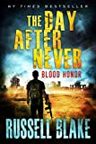 The Day After Never - Blood Honor (Post-Apocalyptic Dystopian Thriller - Book 1)