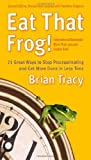 img - for Eat That Frog!: 21 Great Ways to Stop Procrastinating and Get More Done in Less Time by Tracy, Brian 2nd (second) (2007) Paperback book / textbook / text book