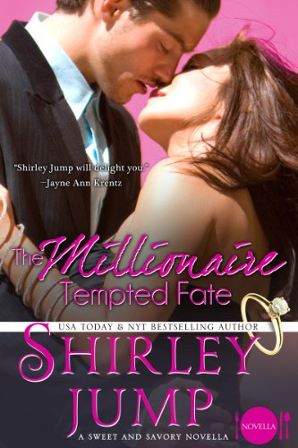 The Millionaire Tempted Fate: A Novella (Sweet and Savory Romances) by Shirley Jump
