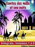 Contes des mille et une nuits (Int�grale Volumes 1 � 9) (French Edition)