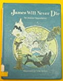 James Will Never Die (0396080677) by Oppenheim, Joanne