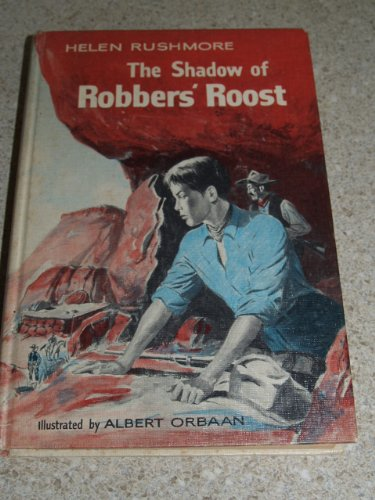 The Shadow of Robbers' Roost by Helen Rushmore 1960 ILLUSTRATED, Helen Rushmore
