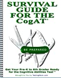 Testing Survival Guide for CogAT® - Practice for Cognitive Abilities Test (CogAT Test) (Testing Survival Guide by TestingMom.com)