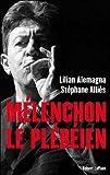 echange, troc Lilian Alemagna, Stéphane Allies - Mélenchon le Plébéien