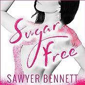 Sugar Free: Sugar Bowl Series, Book 3 | Sawyer Bennett