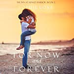 For Now and Forever: The Inn at Sunset Harbor, Book 1 | Sophie Love