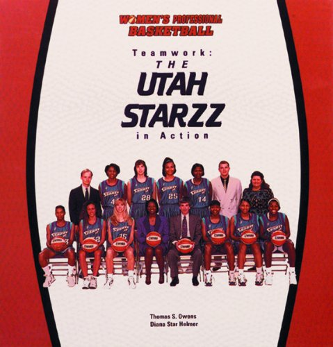 Teamwork: The Utah Starzz in Action (Teams of the Wnba)