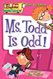 My Weird School #12: Ms. Todd Is Odd! (0060822317) by Gutman, Dan