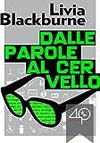 Dalle parole al cervello (Italian Edition)