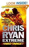 Hard Target: Faster, Grittier, Darker, Deadlier (Chris Ryan Extreme Series)