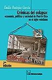 img - for Cronicas Del Colapso: Economia, Politica Y Sociedad De Puerto Rico En El Siglo Veintiuno book / textbook / text book