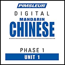 Chinese (Man) Phase 1, Unit 01: Learn to Speak and Understand Mandarin Chinese with Pimsleur Language Programs Audiobook by  Pimsleur Narrated by  Pimsleur