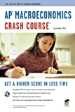 AP Macroeconomics Crash Course (Advanced Placement (AP) Crash Course) (0738609714) by Welker B.A.  M.Ed., Jason