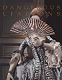 Dangerous Liaisons: Fashion and Furniture in the Eighteenth Century (0300199651) by Koda, Harold