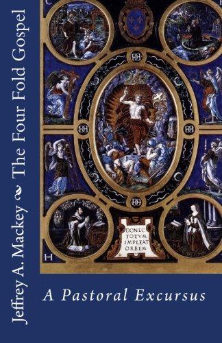The Four Fold Gospel: A Pastoral Excursus