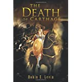 The Death Of Carthage ~ Robin E. Levin