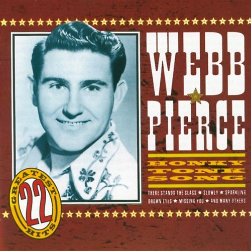 Webb Pierce - Honky Tonk Song 22 Country Hits - Zortam Music