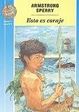 Esto Es Coraje = Call It Courage (Cuatro Vientos) (Spanish Edition) (0780771699) by Sperry, Armstrong