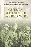 Guests Behind the Barbed Wire