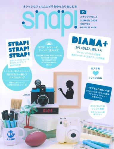 Snap! VOL.3(SUMMER 2008)~オシャレなフィルムカメラをゆったり楽しむ本(3) (INFOREST MOOK)