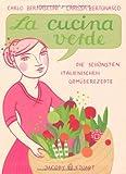La cucina verde: Die schönsten italienischen Gemüserezepte (Illustrierte Kochbücher)