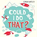 Could I Do That? Audiobook by Simon Hartley Narrated by Glen McCready
