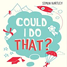Could I Do That? (       UNABRIDGED) by Simon Hartley Narrated by Glen McCready