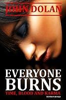 Everyone Burns (Time, Blood and Karma Book 1) (English Edition)