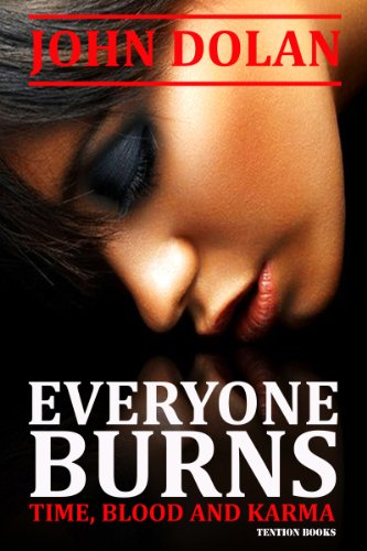 Free Kindle Book : Everyone Burns (Time, Blood and Karma Book 1)