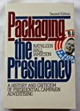 Packaging the Presidency: A History and Criticism of Presidential Campaign Advertising (0195072995) by Kathleen Hall Jamieson