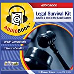 Legal Survival Kit: Survive & Win in the Legal System | Deaver Brown
